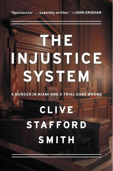 The Injustice System: A Murder in Miami and a Trial Gone Wrong cover