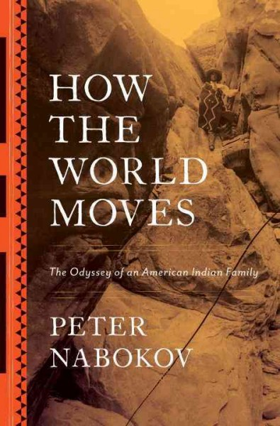 How the World Moves: The Odyssey of an American Indian Family cover