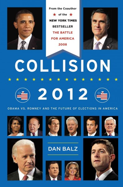 Collision 2012: Obama vs. Romney and the Future of Elections in America cover