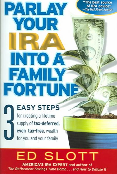 Parlay Your IRA into a Family Fortune cover