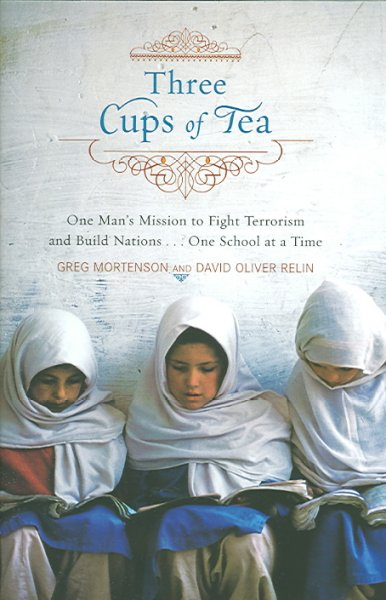 Three Cups of Tea: One Man's Mission to Promote Peace...One School at a Time cover