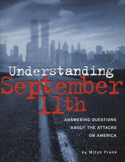 Understanding September 11th: Answering Questions about the Attacks on America cover