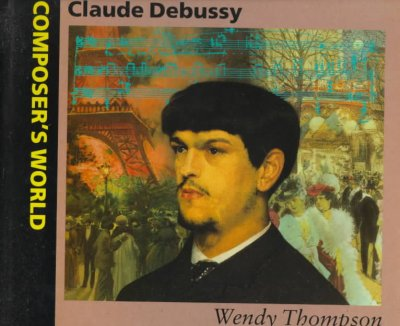 Claude Debussy (Composer's World) cover
