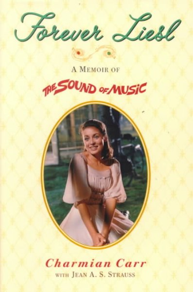 Forever Liesl: A Memoir of The Sound of Music cover