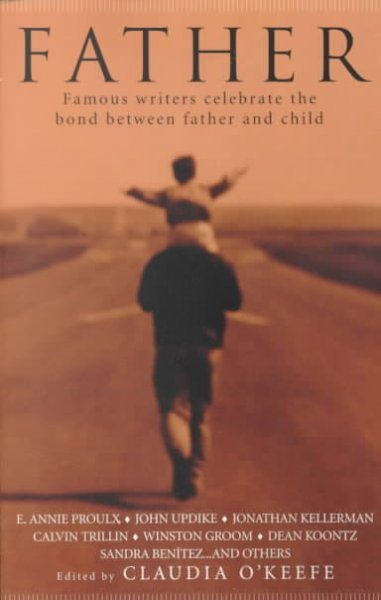 Father: Famous Writers Celebrate the Bond Between Father and Child cover