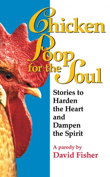 Chicken Poop for the Soul: Stories to Harden the Heart and Dampen the Spirit cover