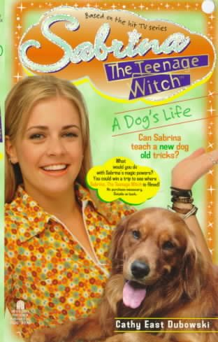 A Dog's Life (Sabrina the Teenage Witch, Book 9) cover