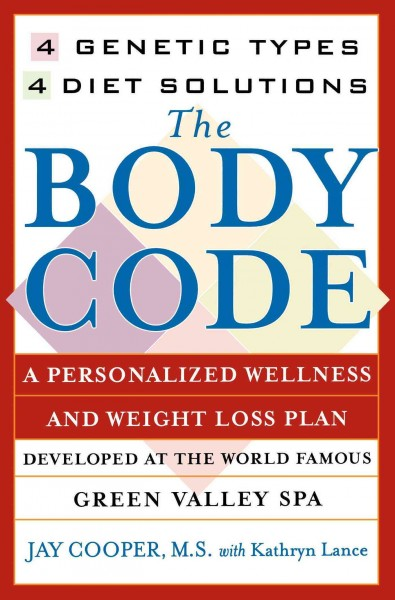 The Body Code: A Personal Wellness And Weight Loss Plan At The World Famous Green Valley Spa (New York) cover