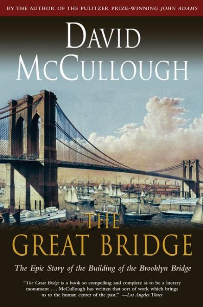 The Great Bridge: The Epic Story of the Building of the Brooklyn Bridge cover