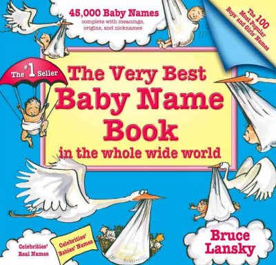 Very Best Baby Name Book In The Whole Wide World: Revised Edition cover