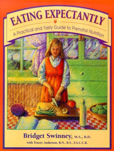 Eating Expectantly: A Practical and Tasty Guide to Prenatal Nutrition cover