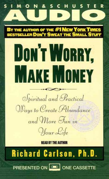 Don't Worry, Make Money: Spiritual and Practical Ways to Create Abundance and More Fun in Your LIfe cover