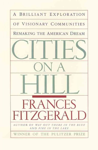 Cities on a Hill: A Brilliant Exploration of Visionary Communities Remaking the American Dream cover