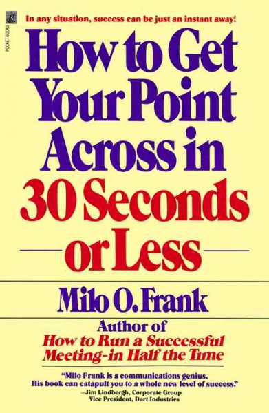 How to Get Your Point Across in 30 Seconds or Less cover