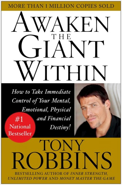 Awaken the Giant Within : How to Take Immediate Control of Your Mental, Emotional, Physical and Financial Destiny! cover
