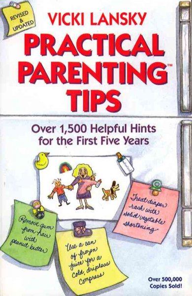 Practical Parenting Tips For The First Five Years: Revised And Updated Edition cover