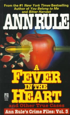 A Fever In The Heart And Other True Cases: Ann Rule's Crime Files, Volume III cover