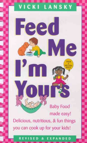 Feed Me! I'm Yours: Revised and Expanded Edition cover
