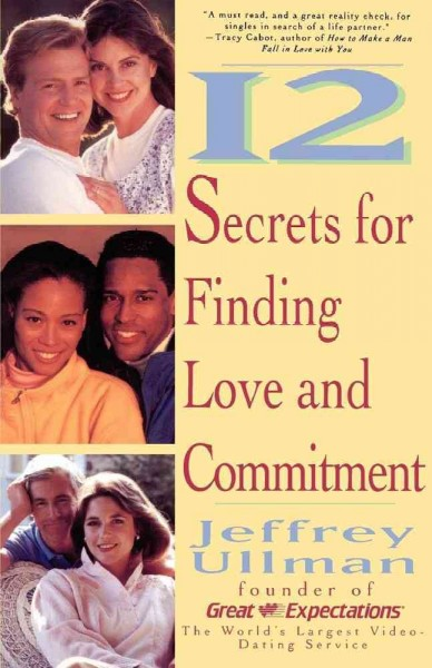 12 Secrets to Finding Love & Commitment