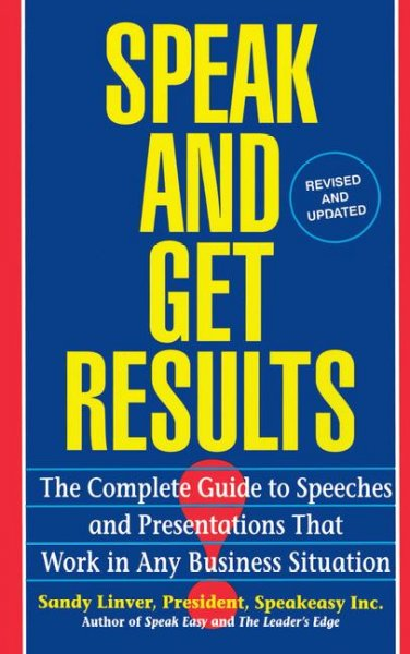 Speak and Get Results: Complete Guide to Speeches & Presentations Work Bus cover