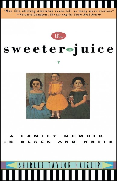 The Sweeter the Juice: A Family Memoir in Black and White cover