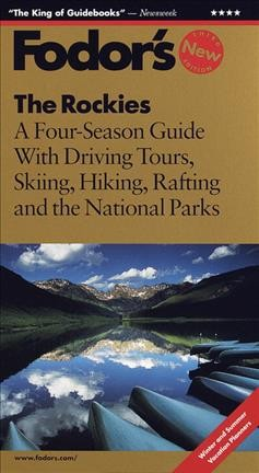 The Rockies: A Four-Season Guide with Driving Tours, Skiing, Hiking, Rafting and the National  Parks (Fodor's Rockies) cover