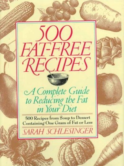 500 Fat-Free Recipes: A Complete Guide to Reducing the Fat in Your Diet cover