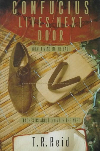 Confucius Lives Next Door: What Living in the East Teaches Us About Living in the West cover