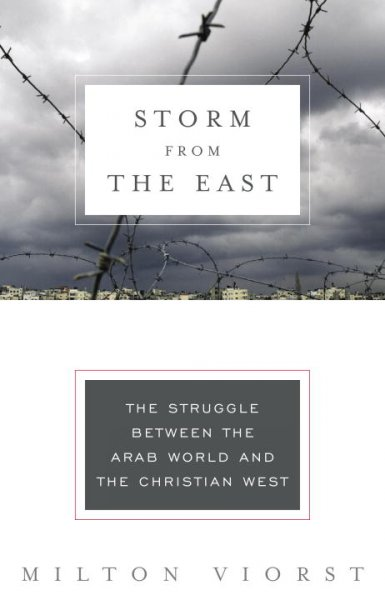 Storm from the East: The Struggle Between the Arab World and the Christian West (Modern Library Chronicles) cover