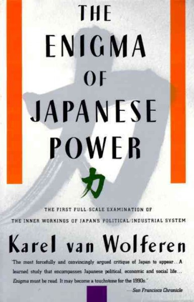 The Enigma of Japanese Power: People and Politics in a Stateless Nation cover