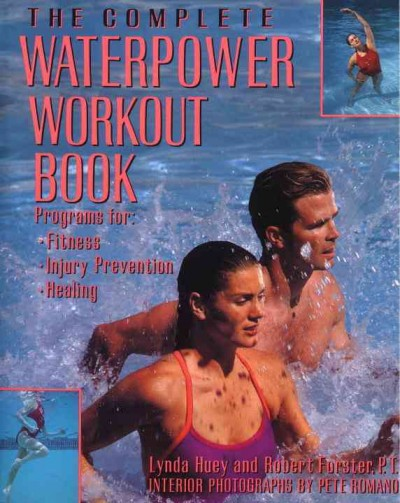 The Complete Waterpower Workout Book: Programs for Fitness, Injury Prevention, and Healing cover
