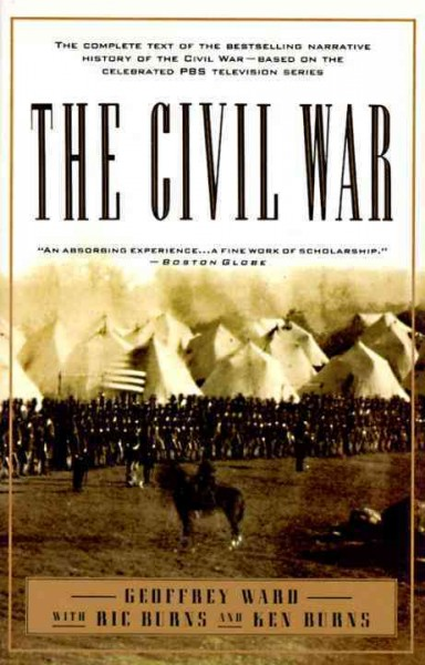 The Civil War: The complete text of the bestselling narrative history of the Civil War--based on the celebrated PBS television series cover