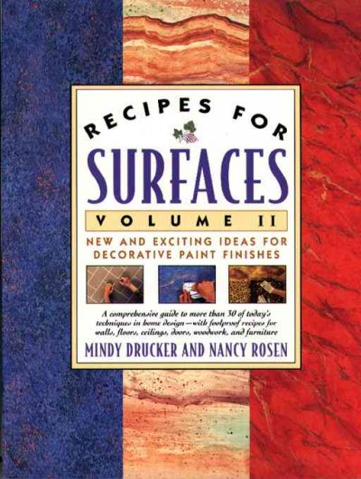 Recipes for Surfaces: Volume II: New and Exciting Ideas for Decorative Paint Finishes cover