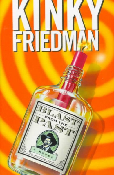 Blast from the Past: A Novel (Kinky Friedman Novels) cover