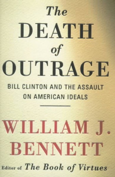 Death of Outrage: Bill Clinton and the Assault on American Ideals cover