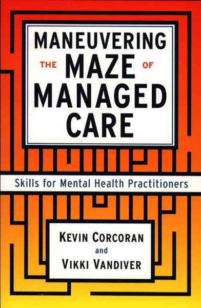 Maneuvering the Maze of Managed Care: Skills for Mental Health Practitioners cover