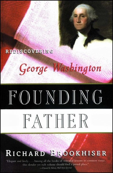 Founding Father: Rediscovering George Washington cover