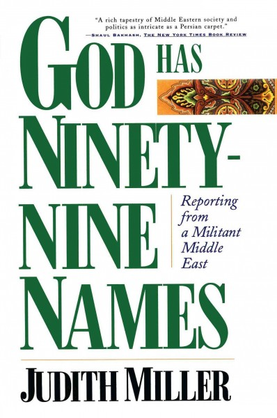 God Has Ninety-Nine Names: Reporting from a Militant Middle East cover