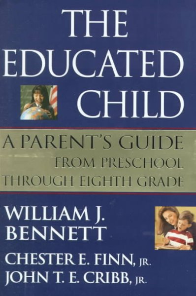 The Educated Child: A Parents Guide From Preschool Through Eighth Grade cover