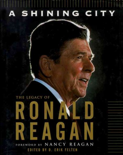 A SHINING CITY: THE LEGACY OF RONALD REAGAN cover