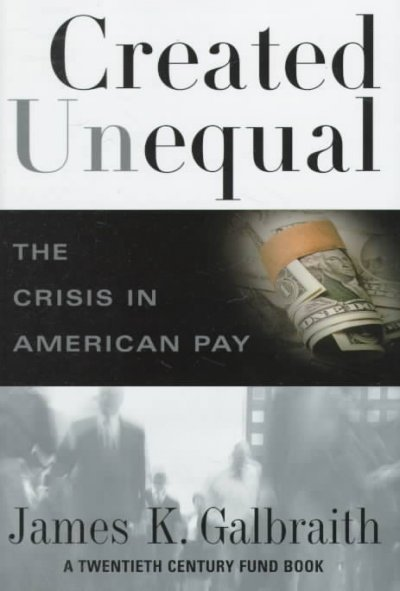 Created Unequal: The Crisis in American Pay cover