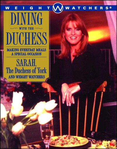 Dining with the Duchess: Making Everyday Meals a Special Occasion cover