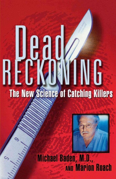 Dead Reckoning: The New Science of Catching Killers cover