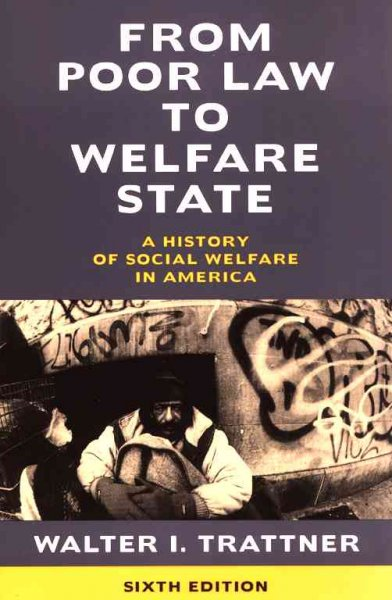 From Poor Law to Welfare State, 6th Edition: A History of Social Welfare in America cover