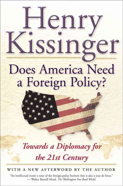 Does America Need a Foreign Policy? : Toward a Diplomacy for the 21st Century cover