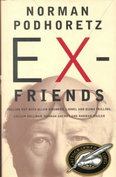 Ex-Friends: Falling Out with Allen Ginsberg, Lionel and Diana Trilling, Lillian Hellman, Hannah Arendt and Norman Mailer