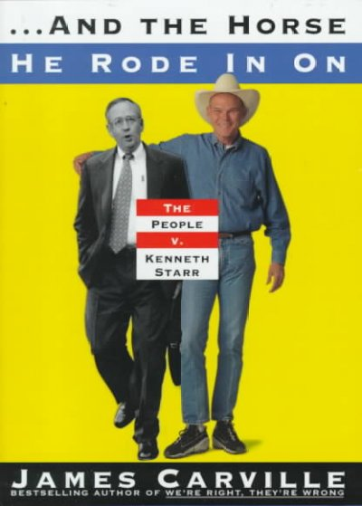 ...and the Horse He Rode In On: The People V. Kenneth Starr cover