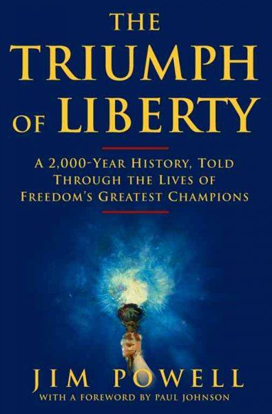 The Triumph of Liberty: A 2,000 Year History Told Through the Lives of Freedom's Greatest Champions