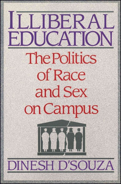 Illiberal Education: The Politics of Race and Sex on Campus cover