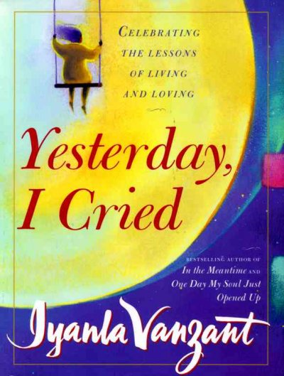 Yesterday I Cried: Celebrating the Lessons of Living and Loving cover